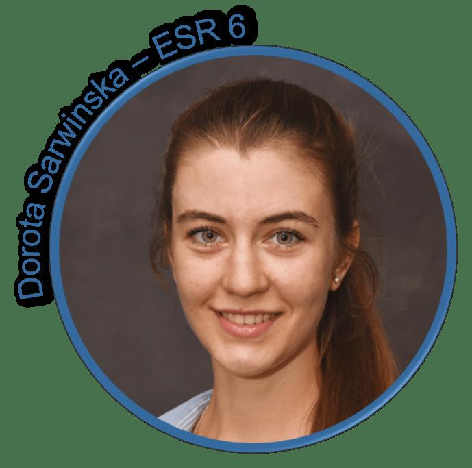 Dorota Sarwinska - ESR 6